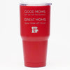 Good Moms Let You Lick the Beaters - 30 oz Tumbler