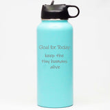 Goal for Today: Keep the Tiny Humans Alive - Sports Bottle