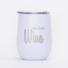 But First Wine - 12oz Wine Tumbler
