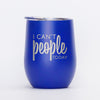 Can't People Today - 12oz Wine Tumbler