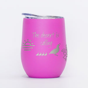 Desert is calling - 12oz Wine Tumbler