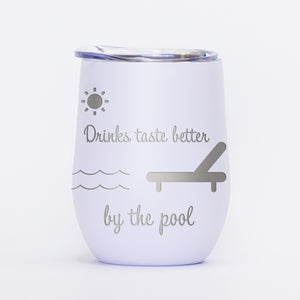 Drinks By The Pool - 12oz Wine Tumbler