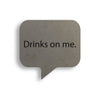 Drinks On Me Concrete Coaster