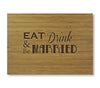 Eat, Drink, & Be Married Cutting Board
