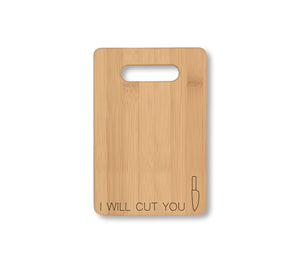 I Will Cut You Cheese Board