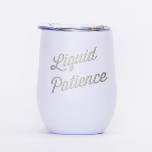 Liquid Patience - 12oz Wine Tumbler