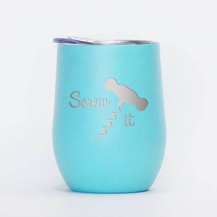 Screw It - 12oz Wine Tumbler