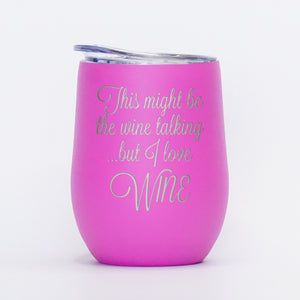 Wine Talking - 12oz Wine Tumbler