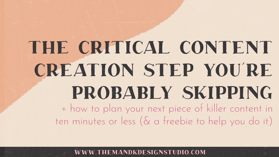 The Critical Content Creation Step You're Probably Skipping - How to Outline and Plan Your Blog Posts in 10 Minutes or Less with freebies