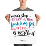 "HRC Print #2: ""Never stop believing that fighting for what's right is worth it"" - Hillary Clinton Quote - COLOR - the M&K Design Studio"