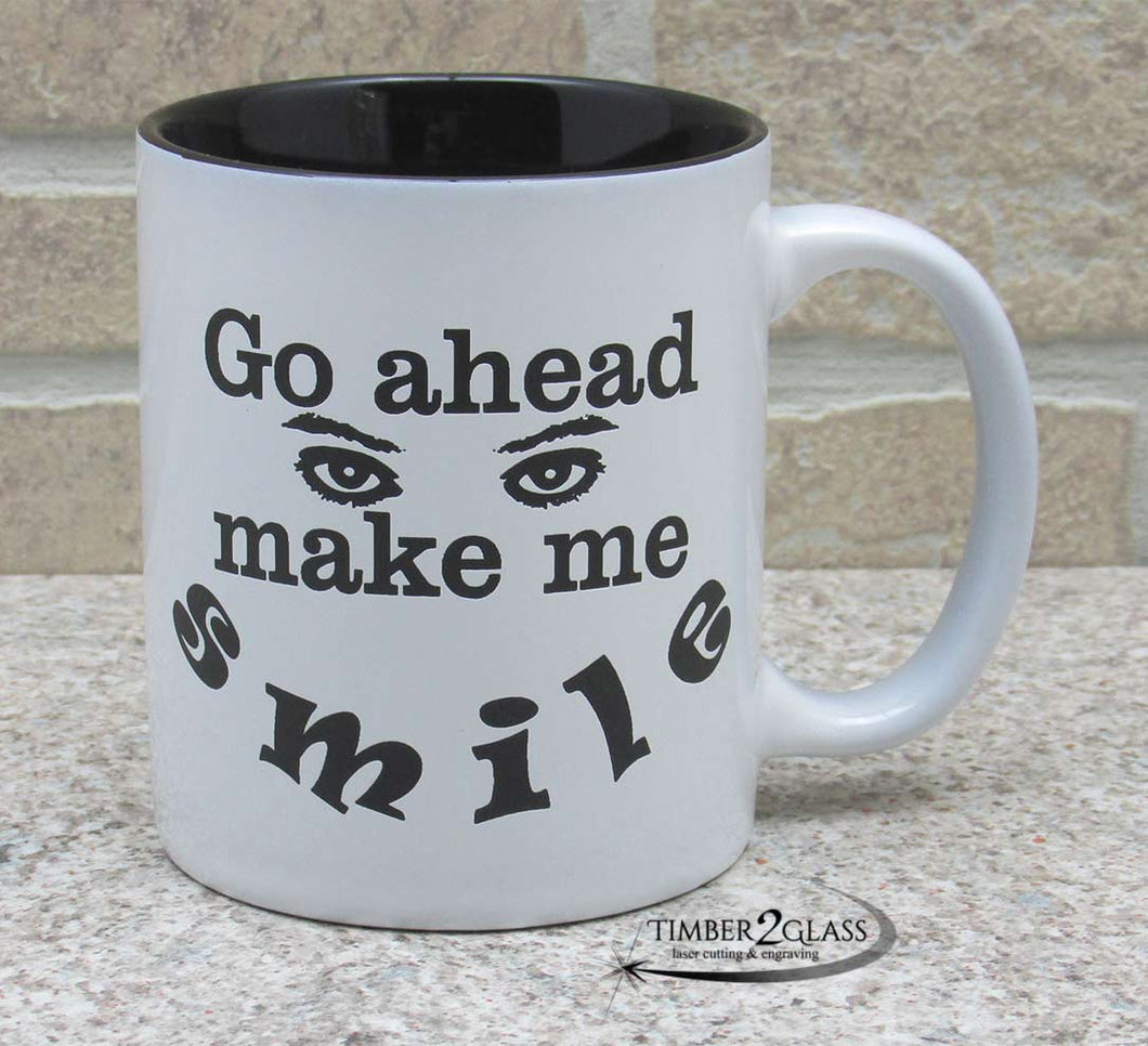 go ahead make me smile coffee mug, custom engraved coffee cup, laser engraved gifts by Timber 2 Glass, custom engraved gifts, gift ideas, coffee cup saying