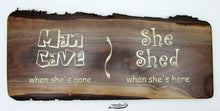 """Man Cave/She Shed!"" Walnut Sign"