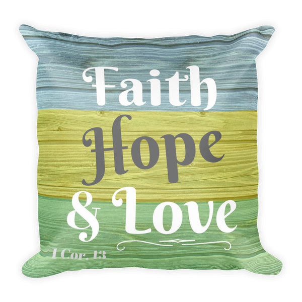"""Faith, Hope, Love"" (color block) Square Pillow w/ Insert"