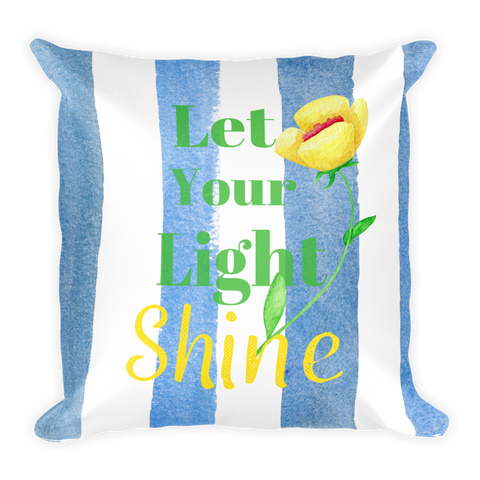"""Let Your Light Shine"" Square Pillow Cover (cover only, no insert included)"
