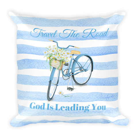"""Travel the Road God is Leading You"" Square Pillow w/ Insert"