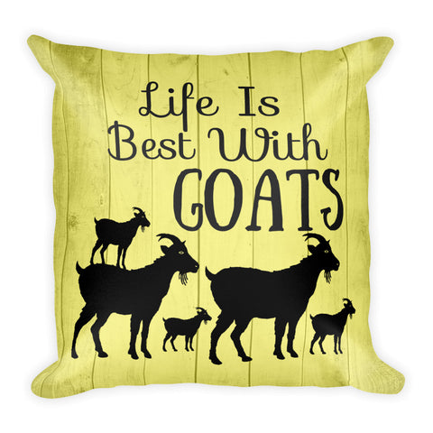 """Life is Best with Goats"" Square Pillow w/ Insert"