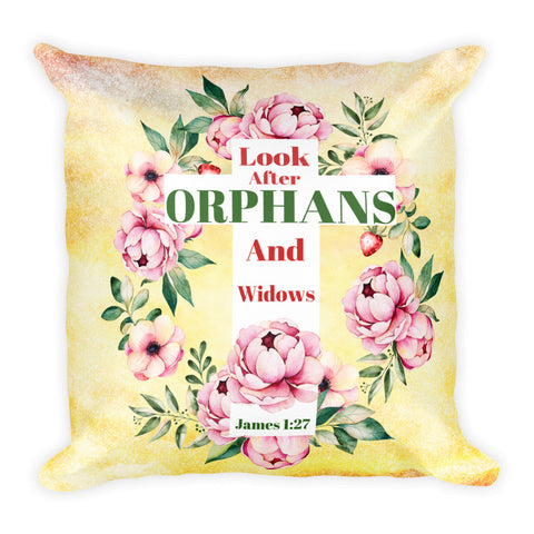 """Look After Orphans and Widows"" Square Pillow w/ Insert"
