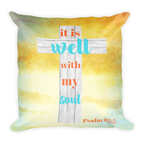 """It Is Well With My Soul"" Square Pillow Cover (cover only, no insert included)"