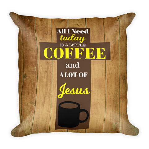 """Coffee & Jesus"" Square Pillow w/ Insert"