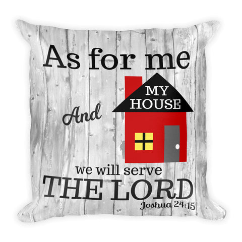 """As for Me and My House"" Square Pillow Cover (cover only, no insert included)"