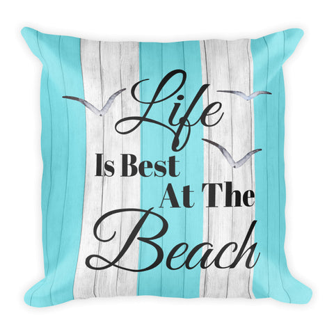 """Life is Best at the Beach"" Square Pillow Cover (cover only, no insert included)"
