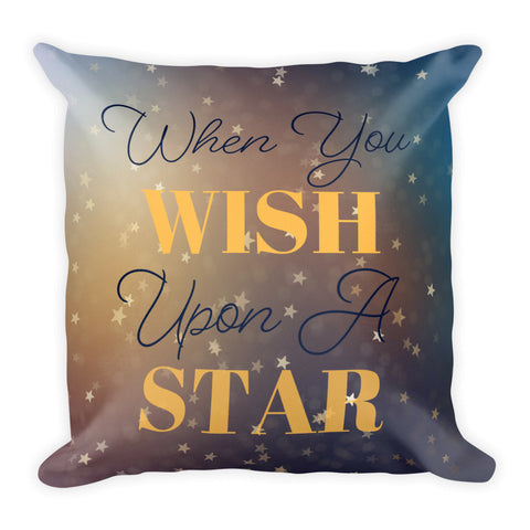 """When You Wish Upon A Star"" Square Pillow w/ Insert"