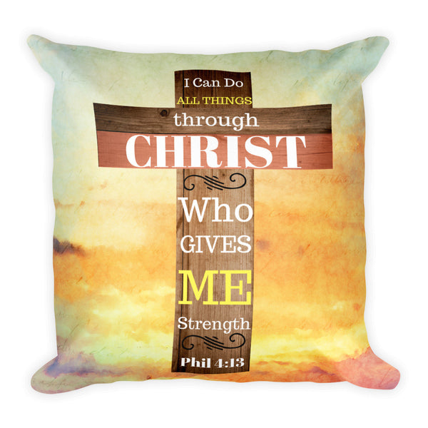 """I Can Do All Things Through Christ"" Square Pillow w/ Insert"