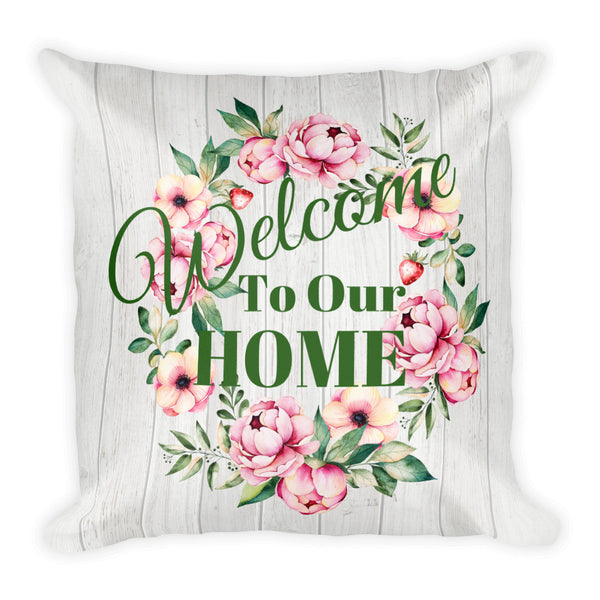 """Welcome to Our Home"" Square Pillow w/ Insert"