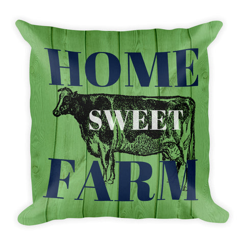"""Home Sweet Farm"" Square Pillow w/ Insert"