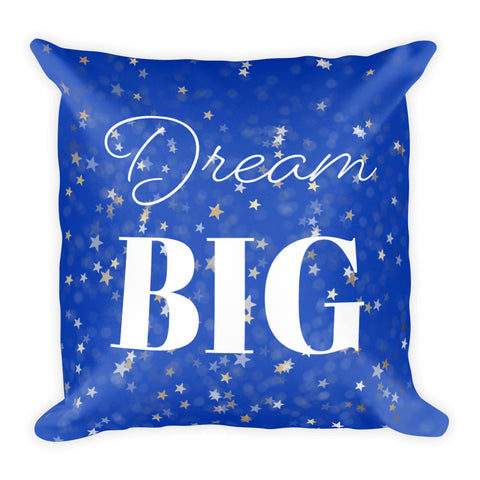 """Dream Big"" Square Pillow Cover (cover only, no insert included)"
