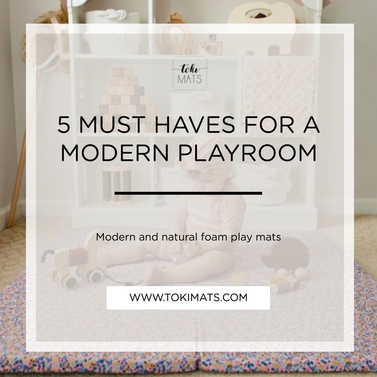 5 MUST HAVES FOR A MODERN PLAYROOM