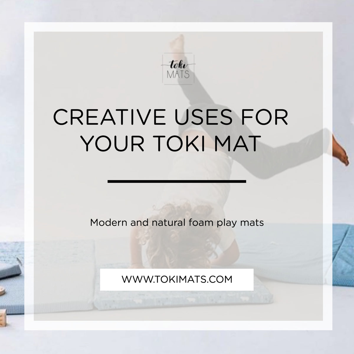 10 Creative Ways to Use Your Toki Mat