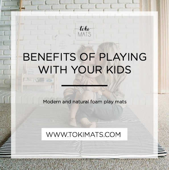 Benefits of Playing with your Kids