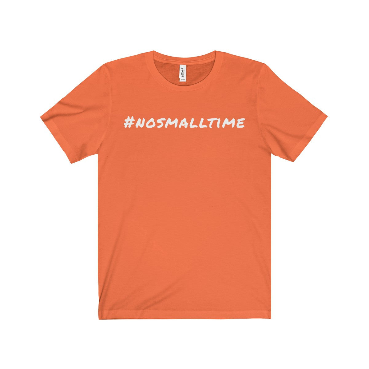 #nosmalltime Short Sleeve T-Shirt, White Print