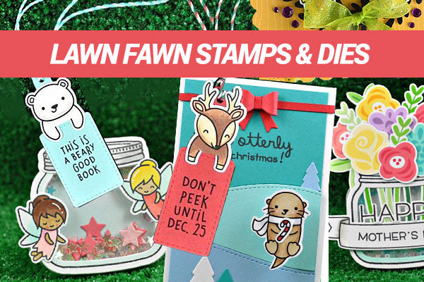 Lawn Fawn stamps & dies