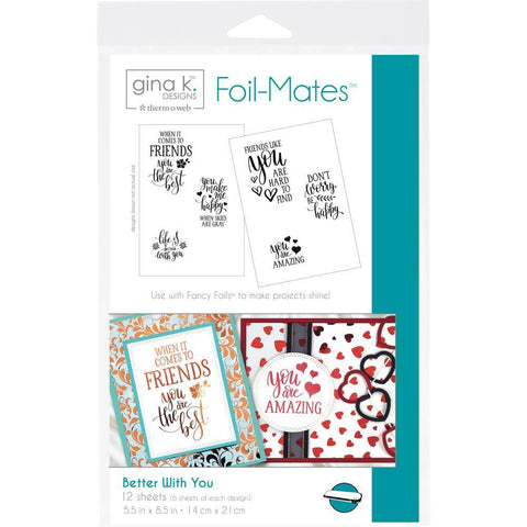 Gina K Designs Foil-Mates Sentiments 5.5x8.5 inch 12/ pack - Better With You