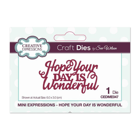 Creative Expressions - Sue Wilson Mini Expressions Collection Die, Hope Your Day is Wonderful