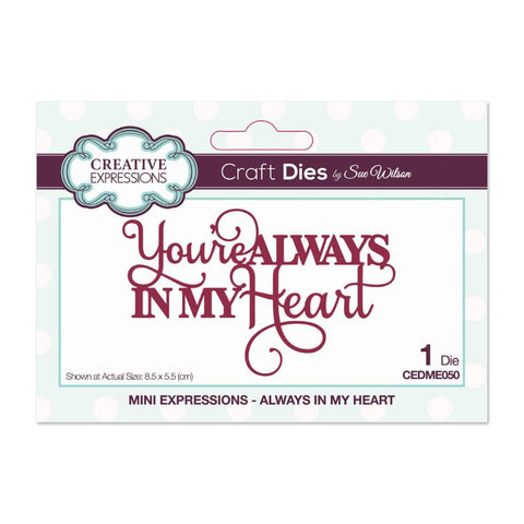 Creative Expressions - Sue Wilson Mini Expressions Collection Die, Always in my Heart