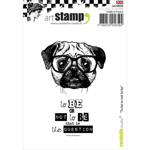 Carabelle Studio Cling Stamp A7 - To Be Or Not To Be