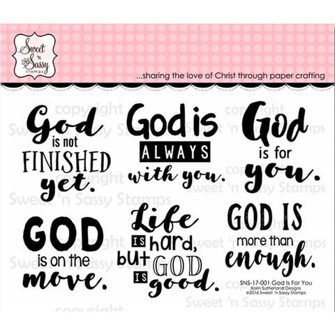 Sweet n Sassy Clear Stamps 4 inch X6 inch God Is For You