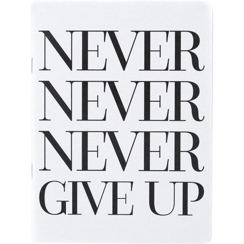 Teresa Collins Designer Notebook 6 inch X8 inch - Never Never Give Up