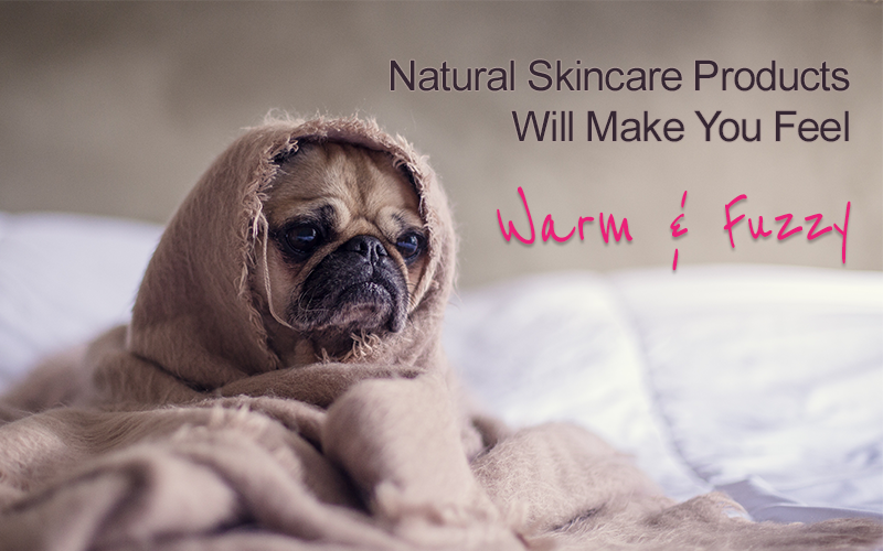 Natural Skincare Products Will Make You Feel Warm And Fuzzy
