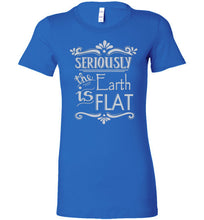 Seriously The Earth is Flat Favorite Tee