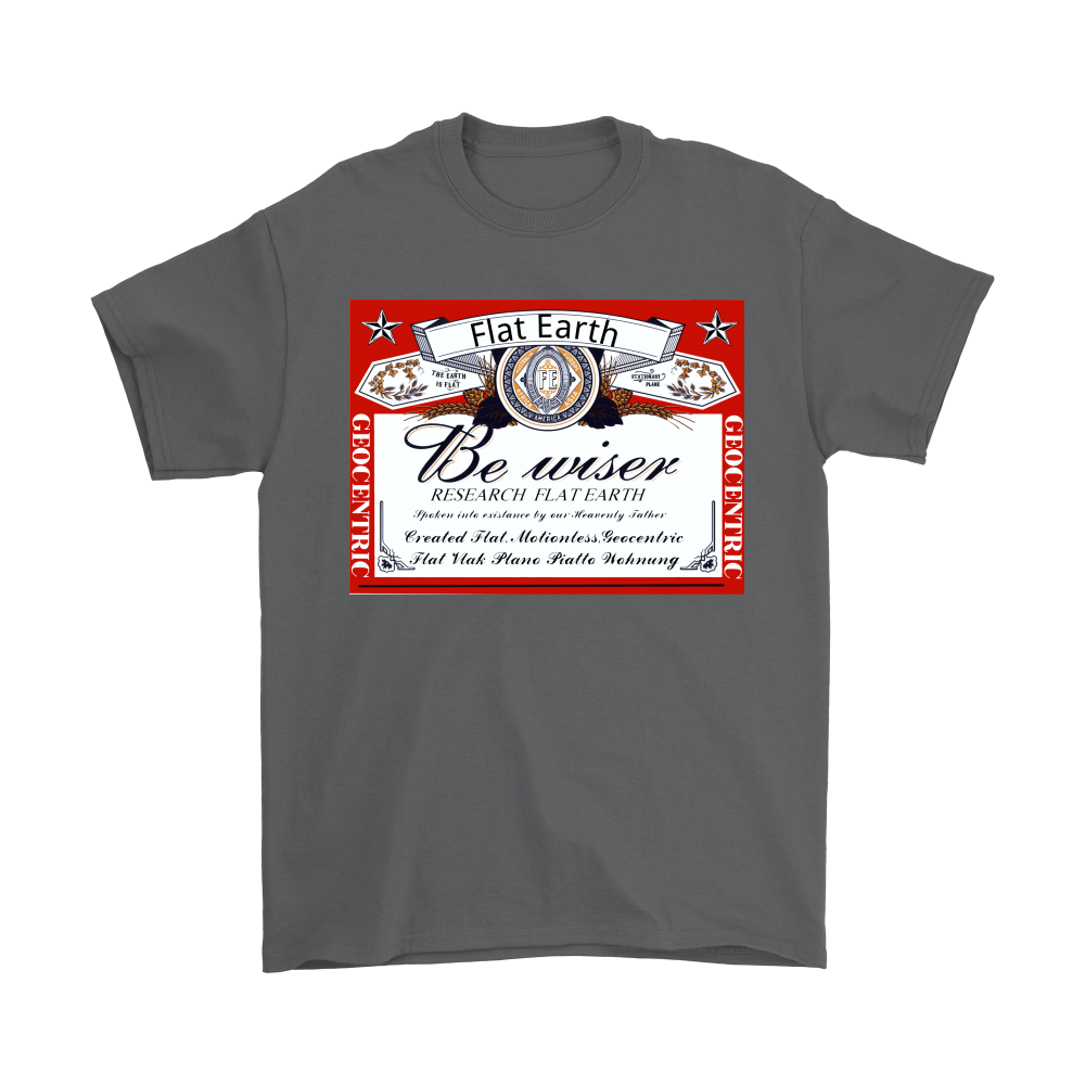 Be Wiser research flat earth t-shirt