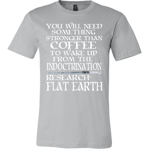 Stronger than coffee flat earth unisex t-shirt