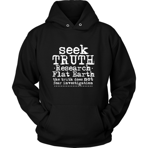 seek truth research flat earth hoodie