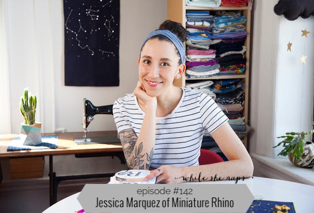 miniature rhino, jessica marquez, embroidery, handmade business, small business, while she naps podcast