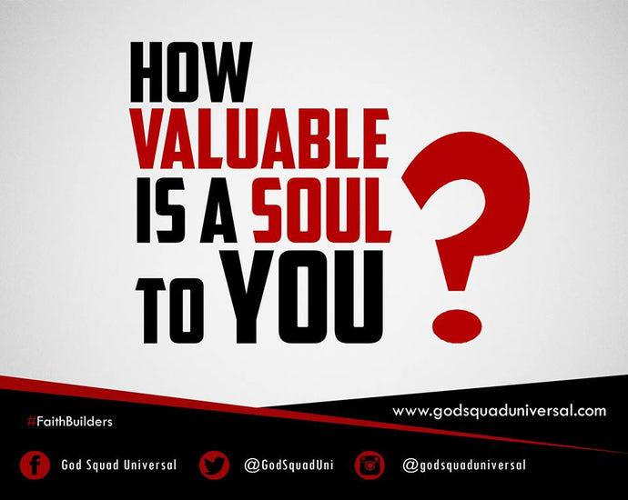 How Valuable Is A Soul To You?