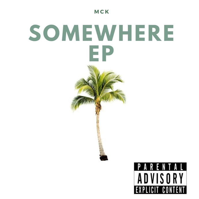 "MCK is Back With A New Release "" Somewhere"""