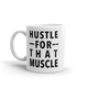 Hustle For That Muscles